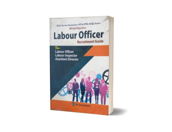 MCQs Objective Labour Officer Recruitment Guide By Muhammad Sohail Bhatti